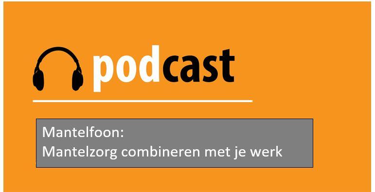 WerkZorgBalans podcast werk en mantelzorg